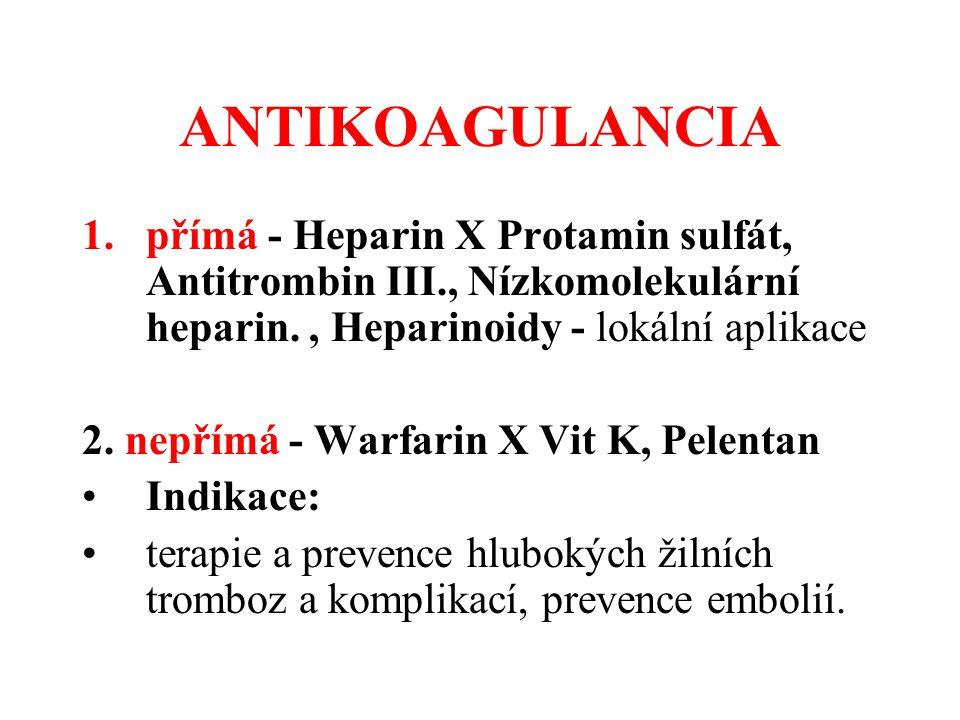 ANTIKOAGULANCIA přímá - Heparin X Protamin sulfát, Antitrombin III., Nízkomolekulární heparin. , Heparinoidy - lokální aplikace.