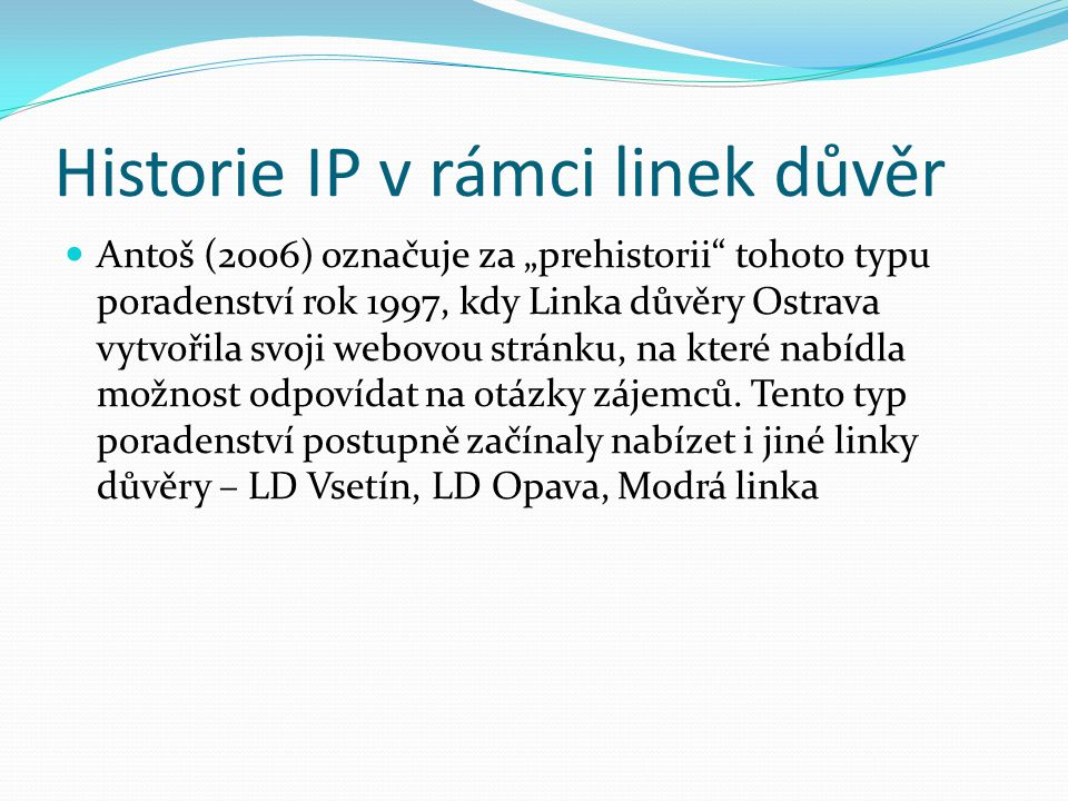 Historie IP v rámci linek důvěr