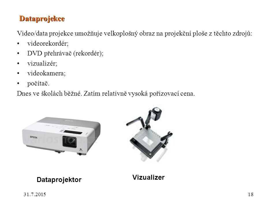 Dataprojekce Video/data projekce umožňuje velkoplošný obraz na projekční ploše z těchto zdrojů: videorekordér;