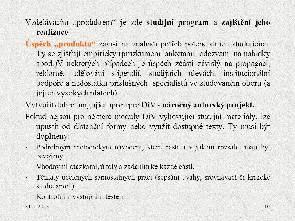 Vytvořit dobře fungující oporu pro DiV - náročný autorský projekt.