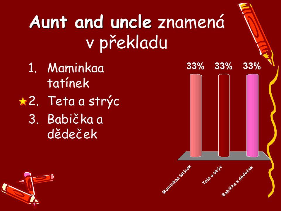 Aunt and uncle znamená v překladu