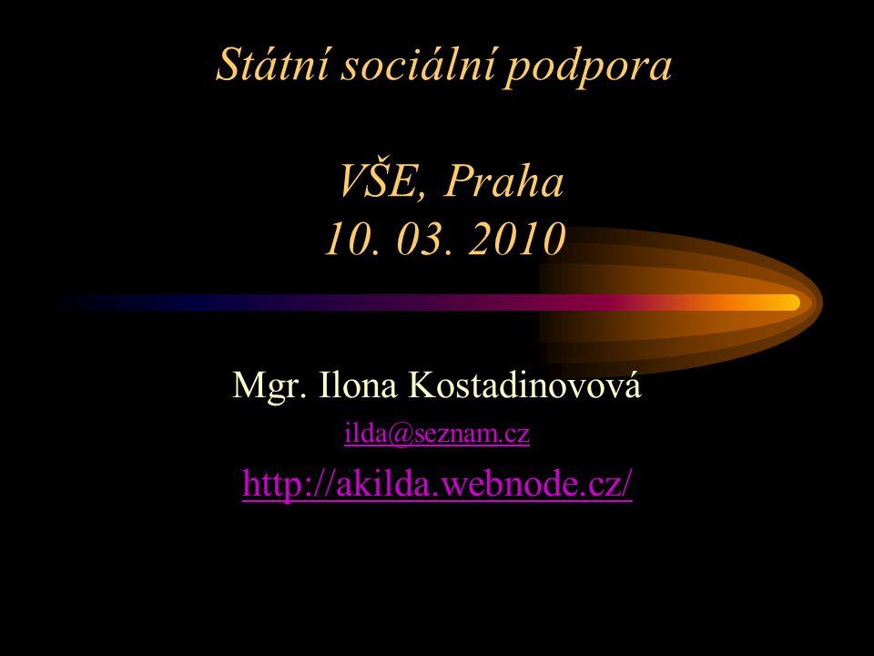 Státní sociální podpora VŠE, Praha 10. 03. 2010