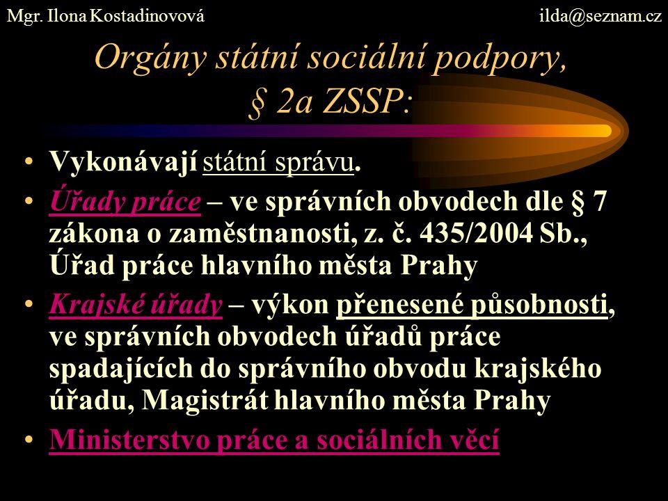 Orgány státní sociální podpory, § 2a ZSSP: