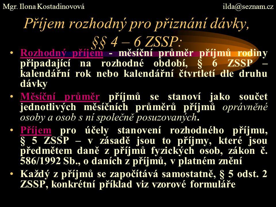 Příjem rozhodný pro přiznání dávky, §§ 4 – 6 ZSSP: