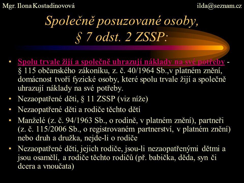 Společně posuzované osoby, § 7 odst. 2 ZSSP: