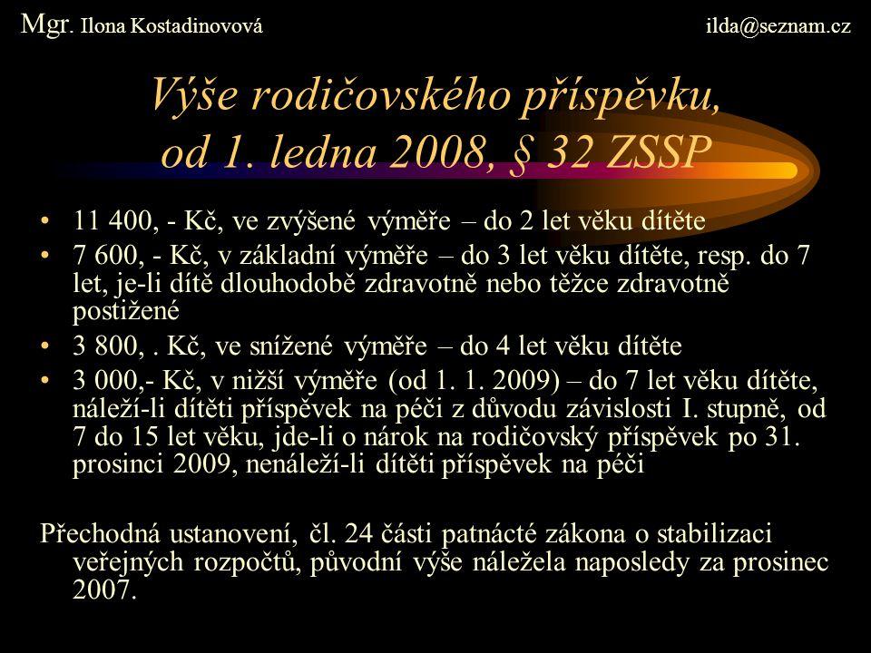 Výše rodičovského příspěvku, od 1. ledna 2008, § 32 ZSSP