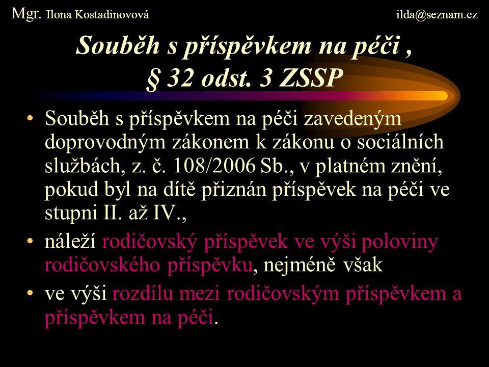 Souběh s příspěvkem na péči , § 32 odst. 3 ZSSP