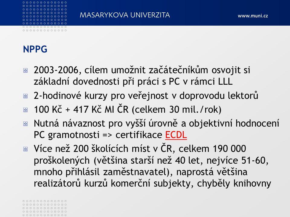 NPPG 2003-2006, cílem umožnit začátečníkům osvojit si základní dovednosti při práci s PC v rámci LLL.