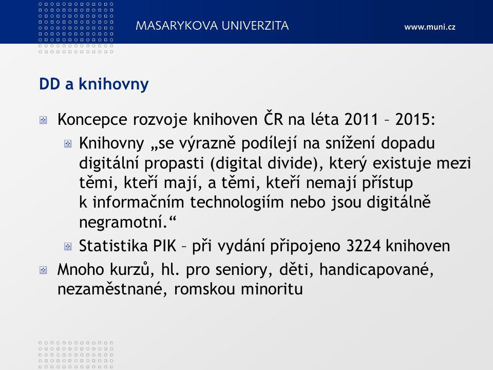 DD a knihovny Koncepce rozvoje knihoven ČR na léta 2011 – 2015: