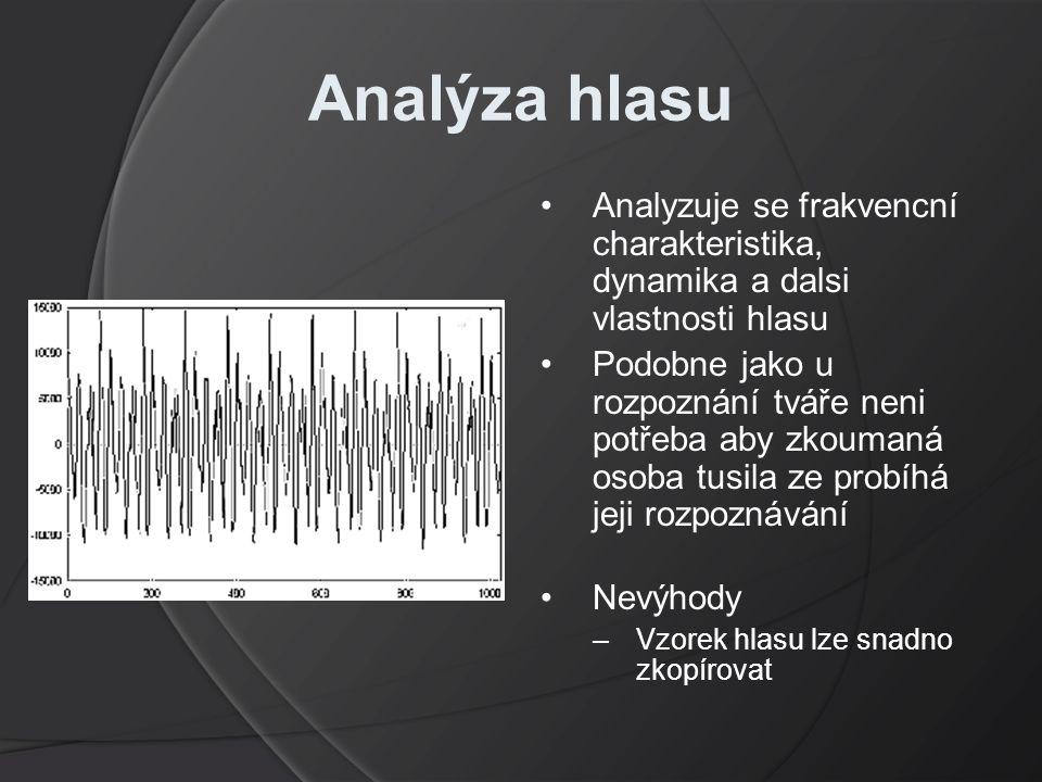 Analýza hlasu Analyzuje se frakvencní charakteristika, dynamika a dalsi vlastnosti hlasu.