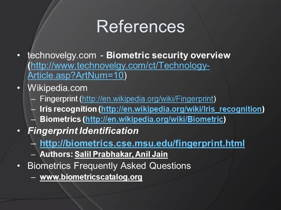 References technovelgy.com - Biometric security overview (http://www.technovelgy.com/ct/Technology-Article.asp ArtNum=10)