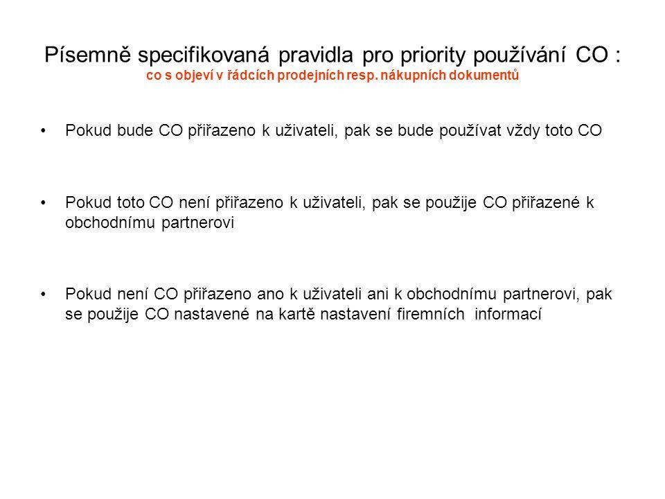 Písemně specifikovaná pravidla pro priority používání CO : co s objeví v řádcích prodejních resp. nákupních dokumentů