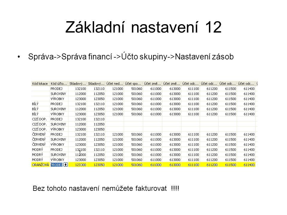 Základní nastavení 12 Správa->Správa financí ->Účto skupiny->Nastavení zásob.