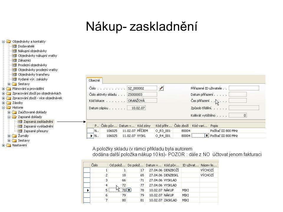Nákup- zaskladnění A položky skladu (v rámci příkladu byla autorem