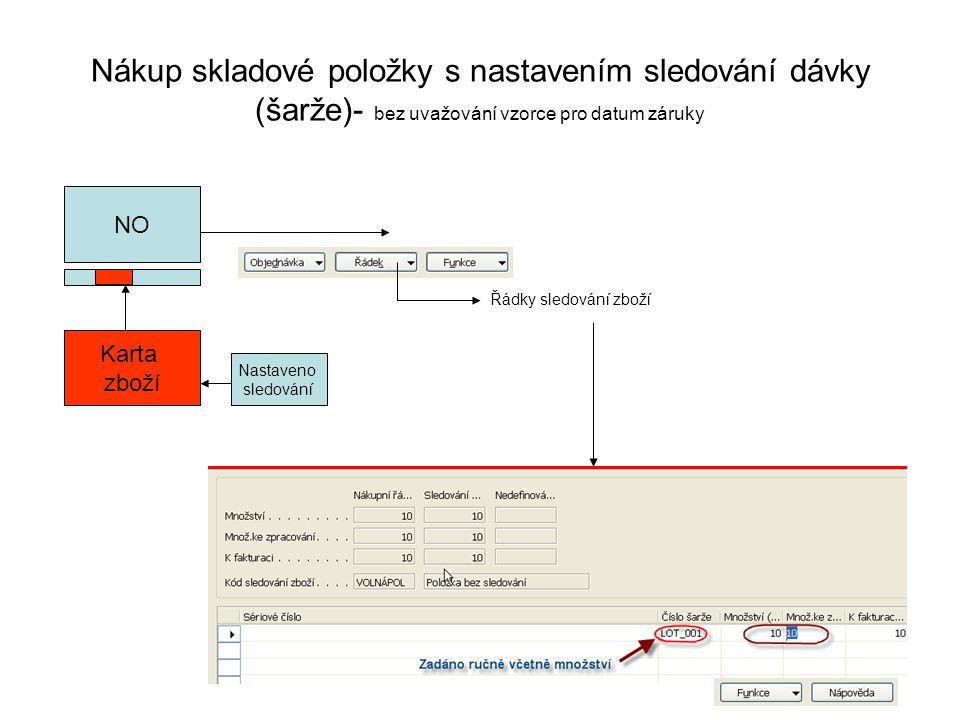 Nákup skladové položky s nastavením sledování dávky (šarže)- bez uvažování vzorce pro datum záruky