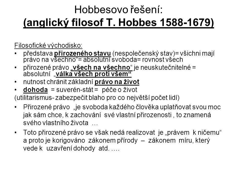 Hobbesovo řešení: (anglický filosof T. Hobbes 1588-1679)