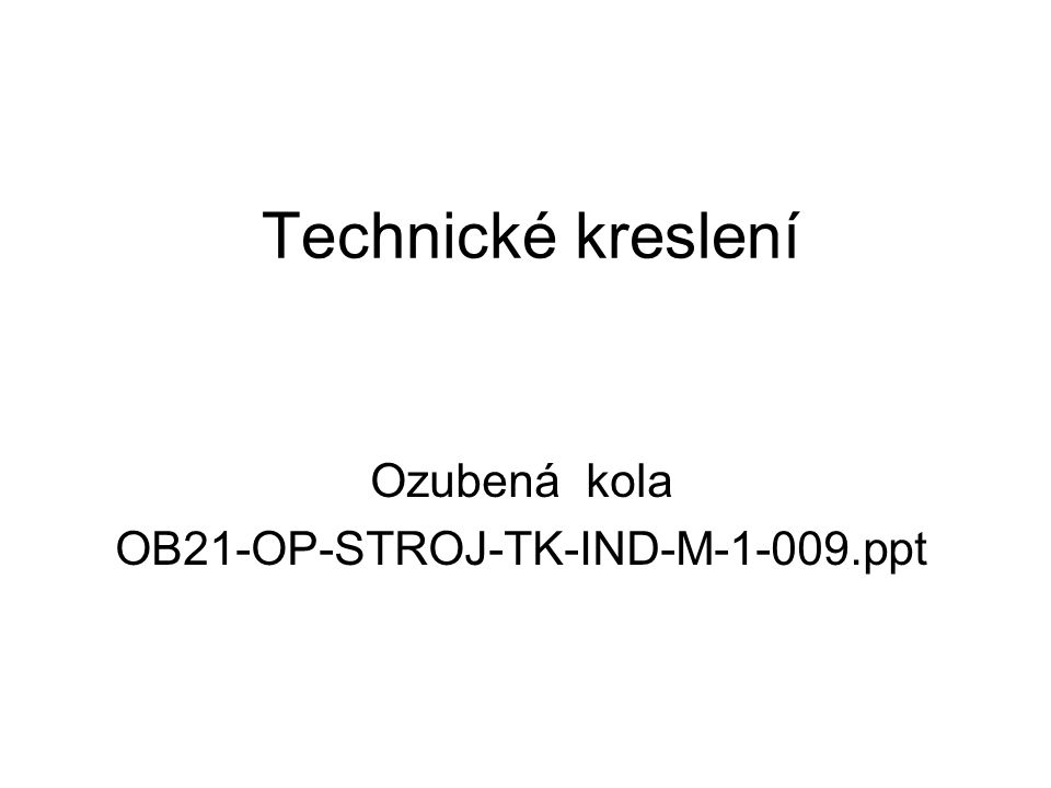 Ozubená kola OB21-OP-STROJ-TK-IND-M-1-009.ppt