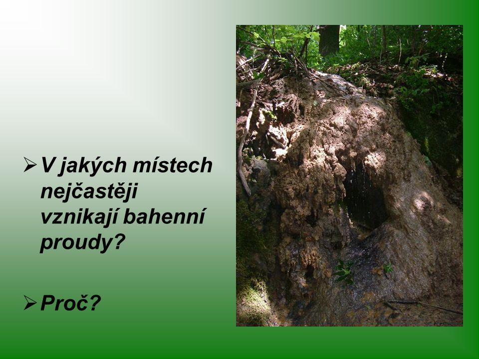 V jakých místech nejčastěji vznikají bahenní proudy