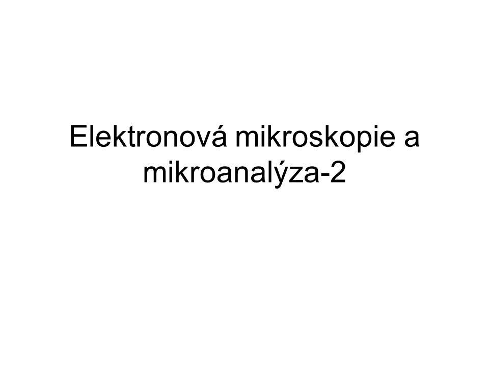 Elektronová mikroskopie a mikroanalýza-2