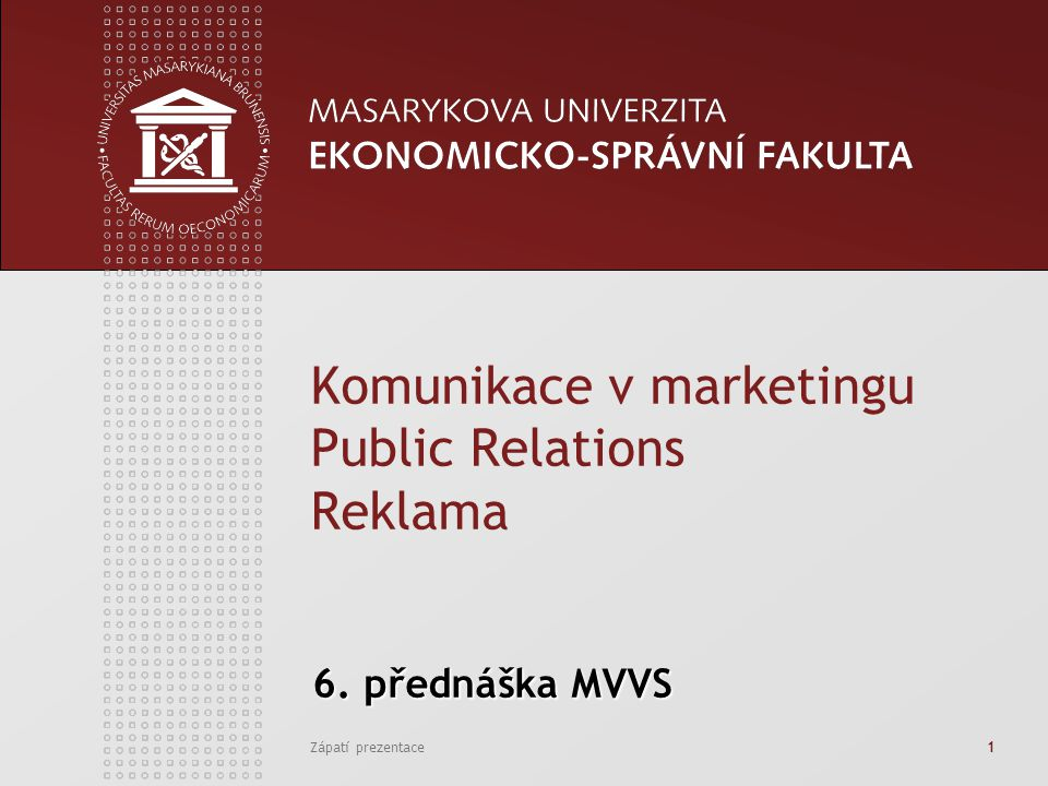 Komunikace v marketingu Public Relations Reklama