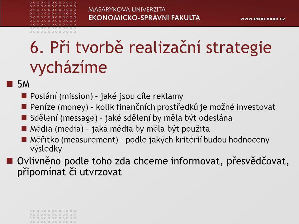 6. Při tvorbě realizační strategie vycházíme