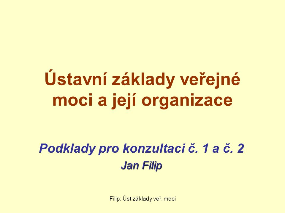 Ústavní základy veřejné moci a její organizace