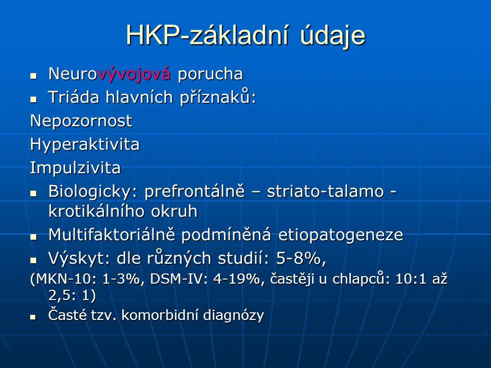 HKP-základní údaje Neurovývojová porucha Triáda hlavních příznaků: