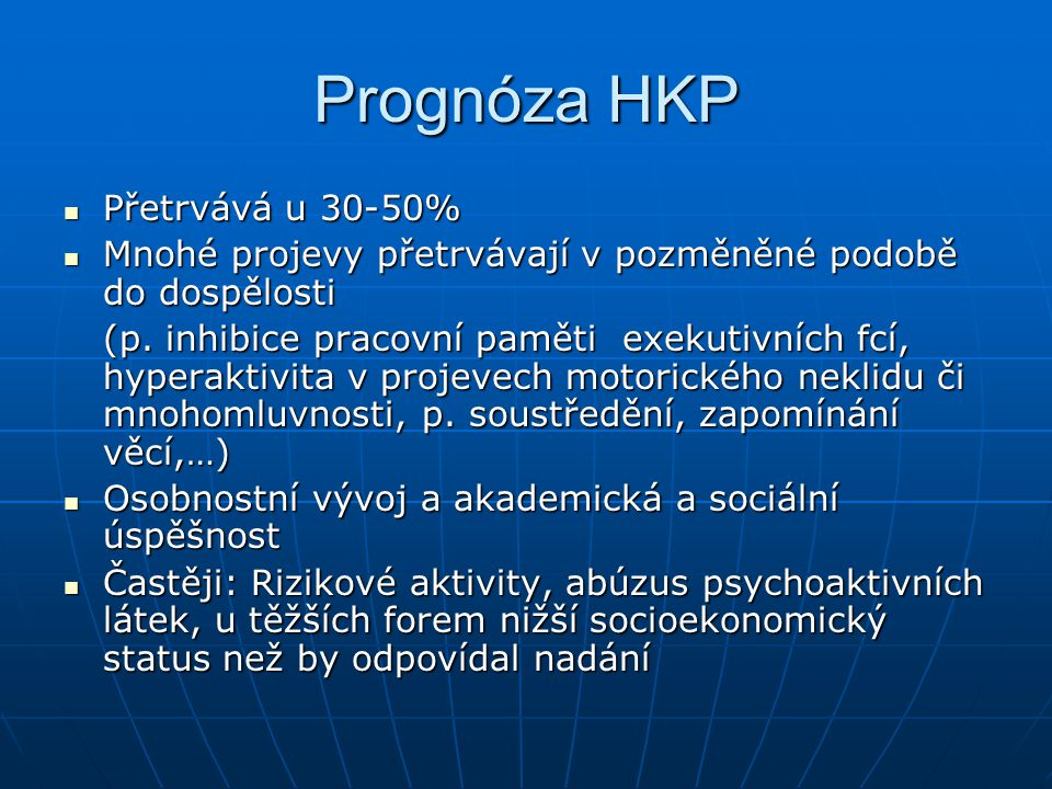 Prognóza HKP Přetrvává u 30-50%