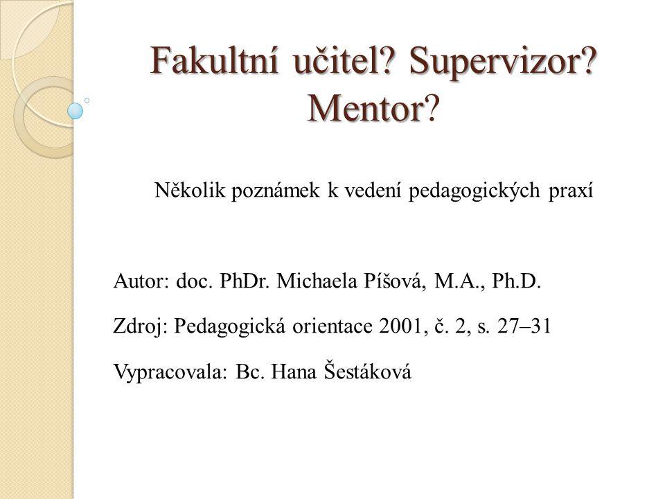 Fakultní učitel Supervizor Mentor