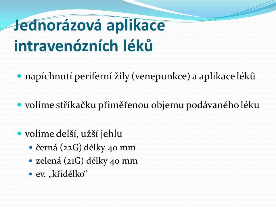 Jednorázová aplikace intravenózních léků