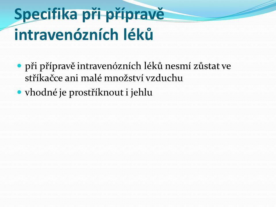 Specifika při přípravě intravenózních léků