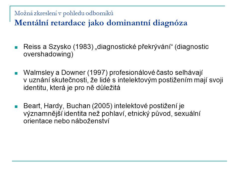 Možná zkreslení v pohledu odborníků Mentální retardace jako dominantní diagnóza