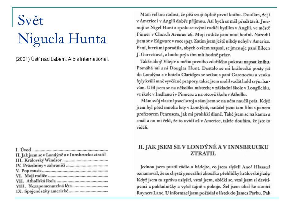 Svět Niguela Hunta (2001) Ústí nad Labem: Albis International.