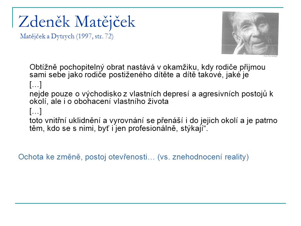 Zdeněk Matějček Matějček a Dytrych (1997, str. 72)