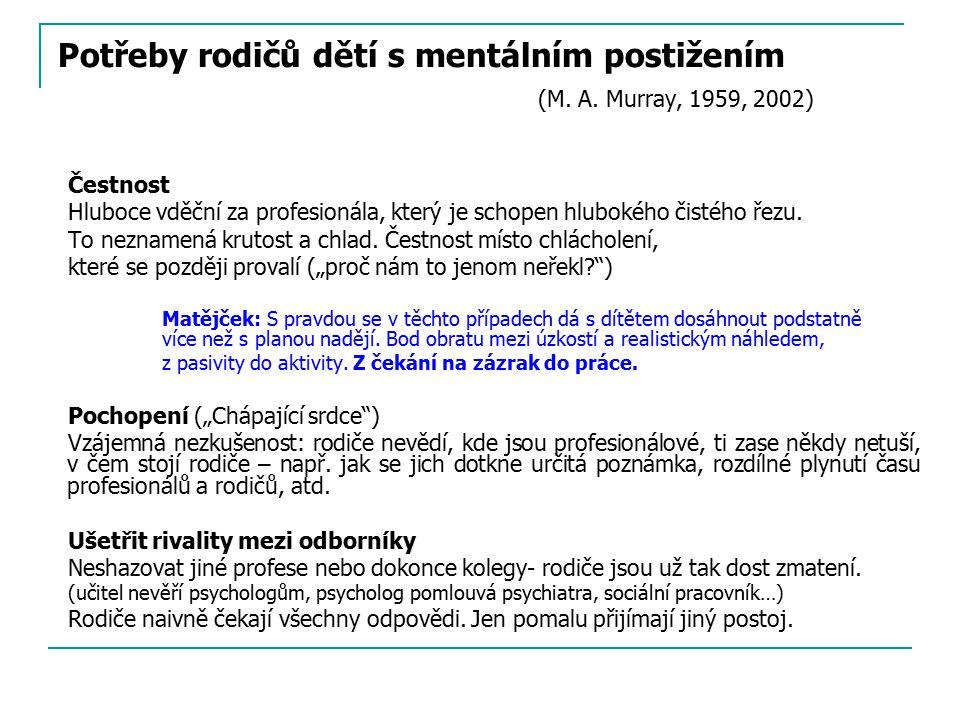 Potřeby rodičů dětí s mentálním postižením (M. A. Murray, 1959, 2002)