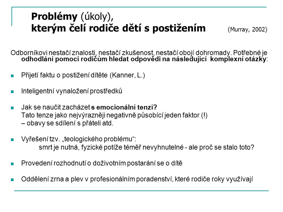 Problémy (úkoly), kterým čelí rodiče dětí s postižením (Murray, 2002)