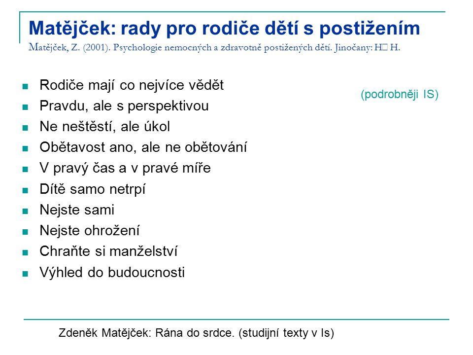 Matějček: rady pro rodiče dětí s postižením Matějček, Z. (2001)