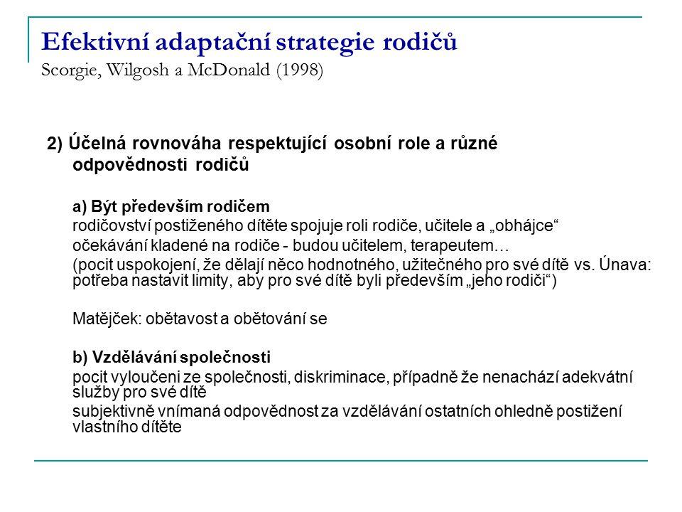 Efektivní adaptační strategie rodičů Scorgie, Wilgosh a McDonald (1998)