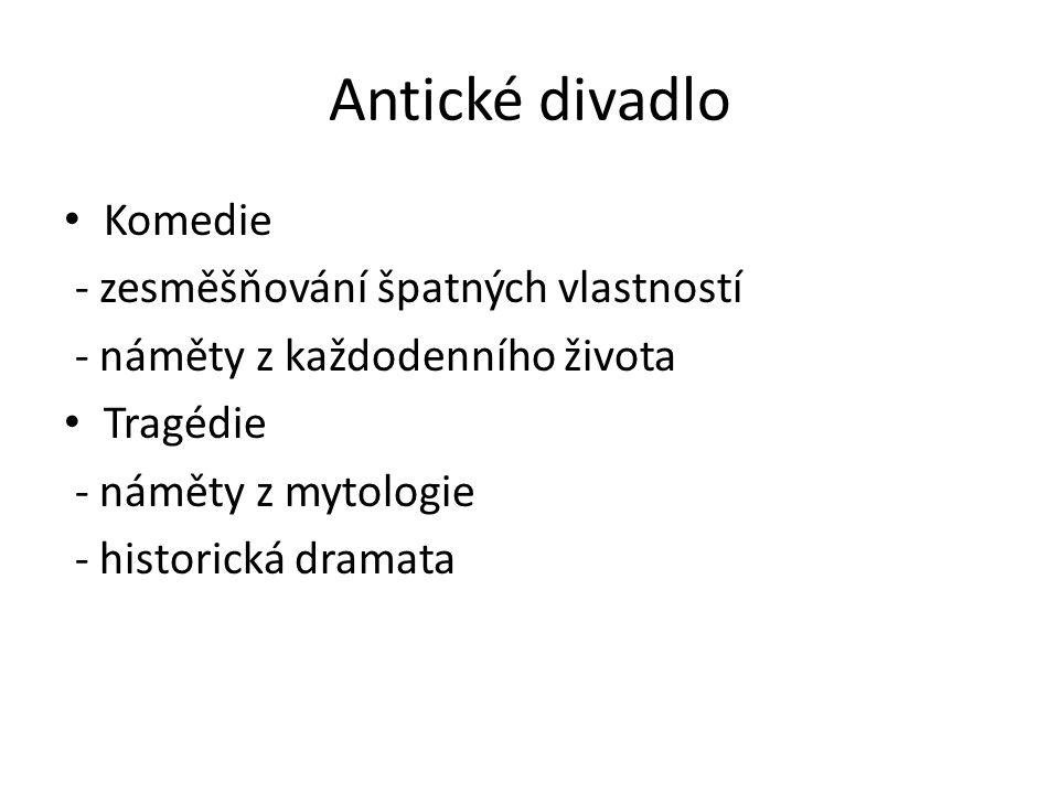 Antické divadlo Komedie - zesměšňování špatných vlastností