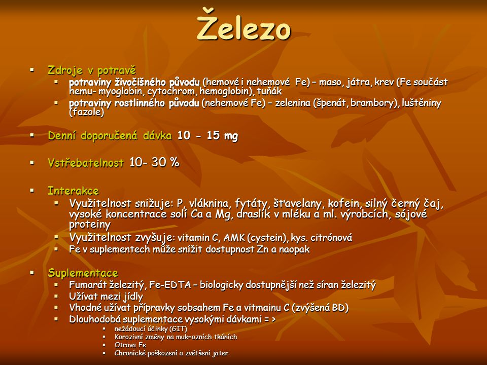 Železo Zdroje v potravě Denní doporučená dávka 10 - 15 mg