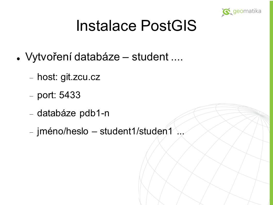Instalace PostGIS Vytvoření databáze – student .... host: git.zcu.cz