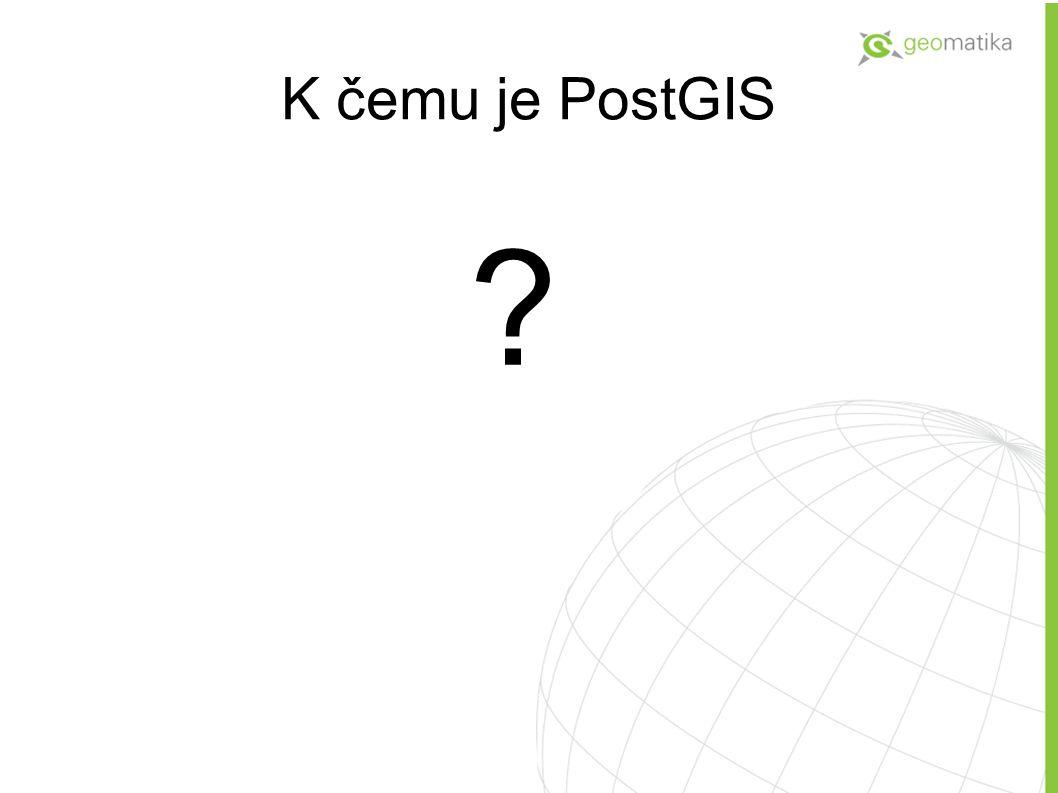 K čemu je PostGIS