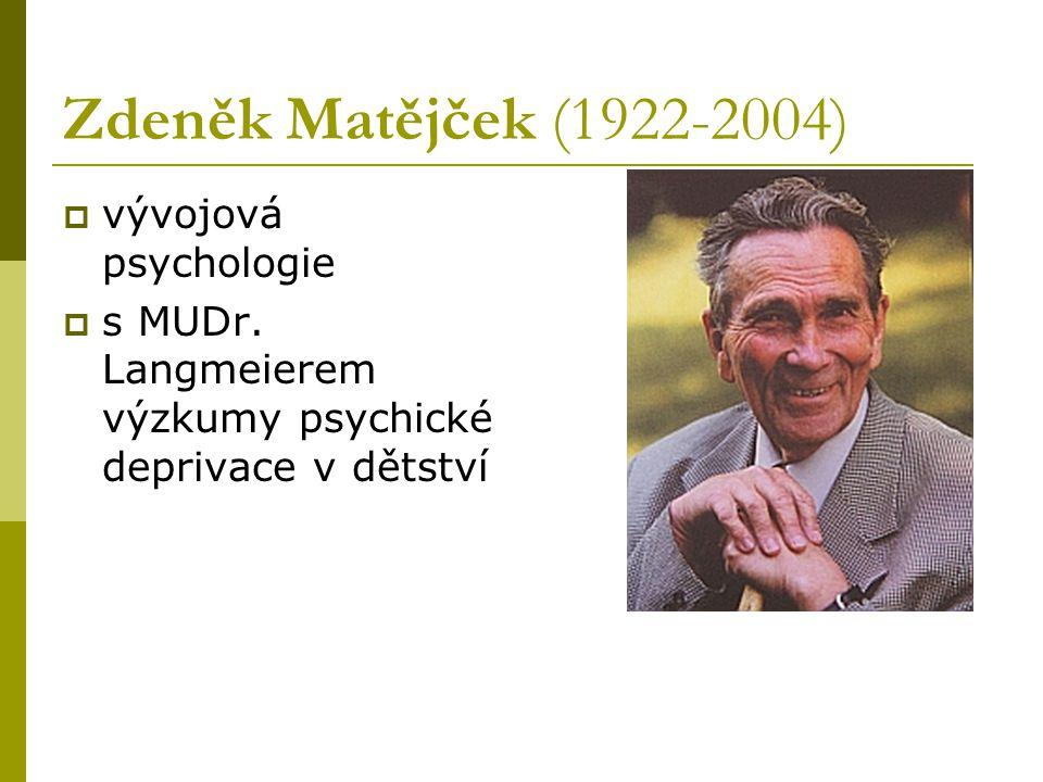 Zdeněk Matějček (1922-2004) vývojová psychologie