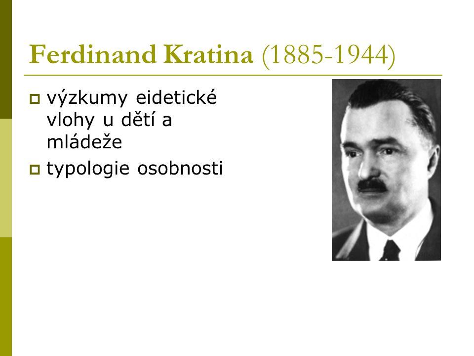 Ferdinand Kratina (1885-1944) výzkumy eidetické vlohy u dětí a mládeže