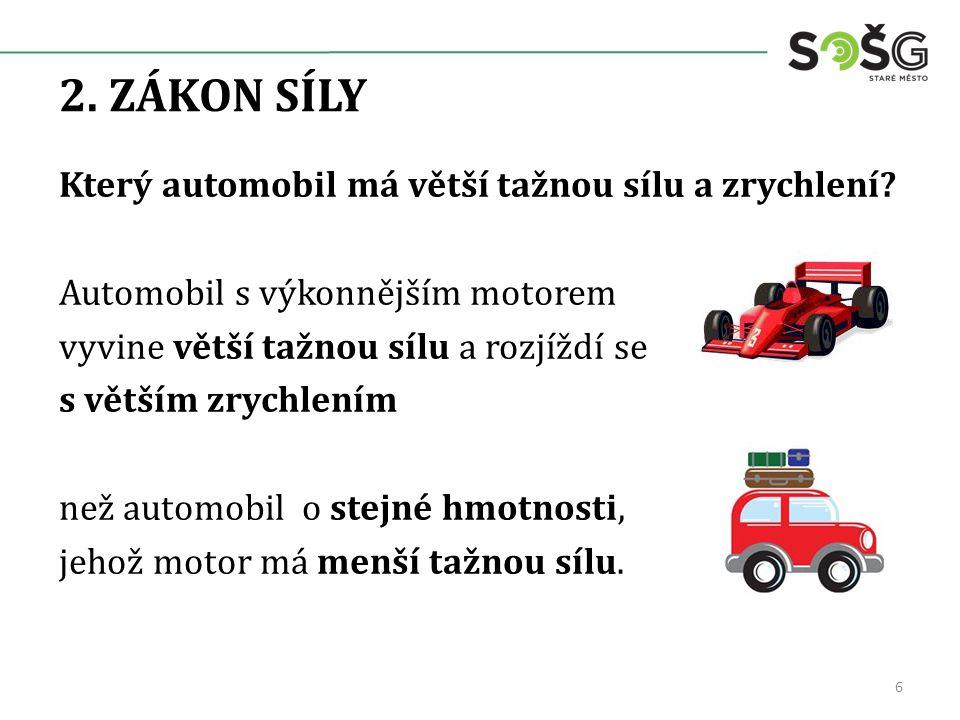 2. ZÁKON SÍLY Který automobil má větší tažnou sílu a zrychlení