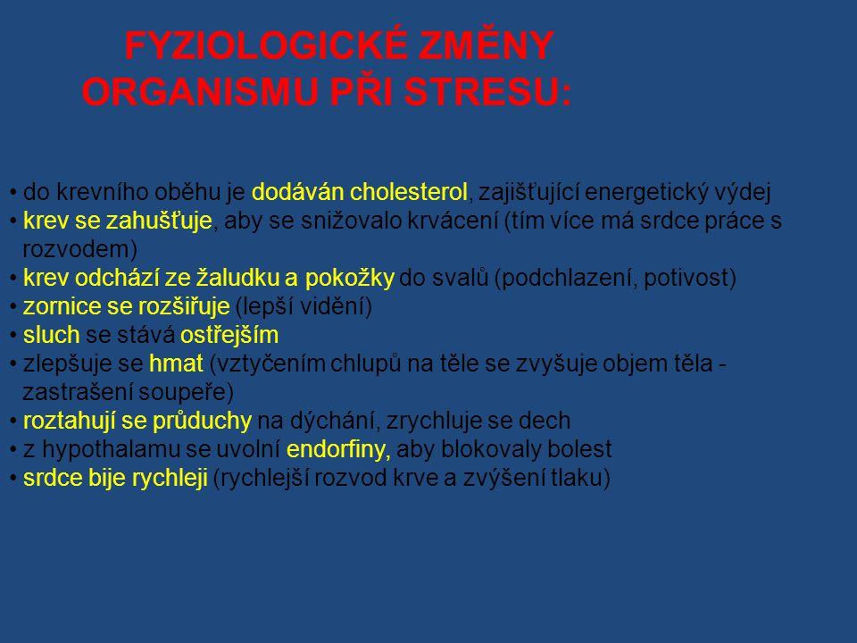 FYZIOLOGICKÉ ZMĚNY ORGANISMU PŘI STRESU: