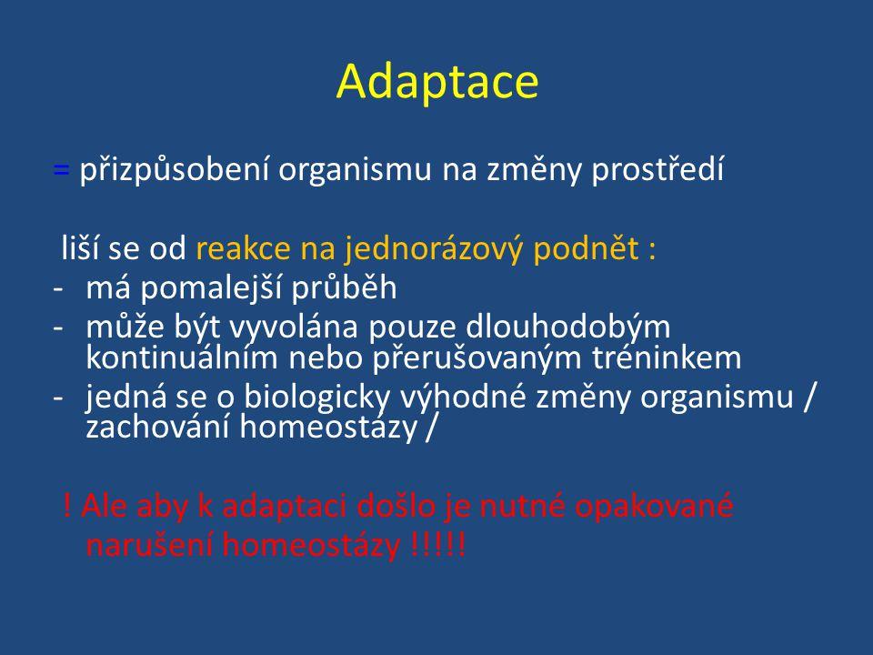 Adaptace = přizpůsobení organismu na změny prostředí