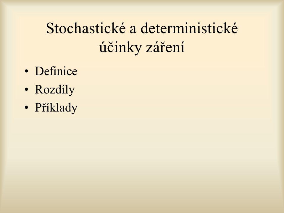 Stochastické a deterministické účinky záření