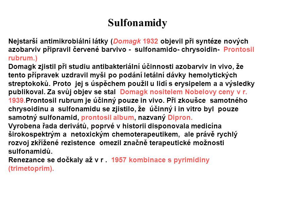 Sulfonamidy Nejstarší antimikrobiální látky (Domagk 1932 objevil při syntéze nových.