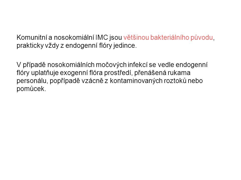 Komunitní a nosokomiální IMC jsou většinou bakteriálního původu, prakticky vždy z endogenní flóry jedince.